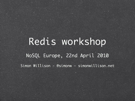 Redis tutorial, April 2010 - by Simon Willison