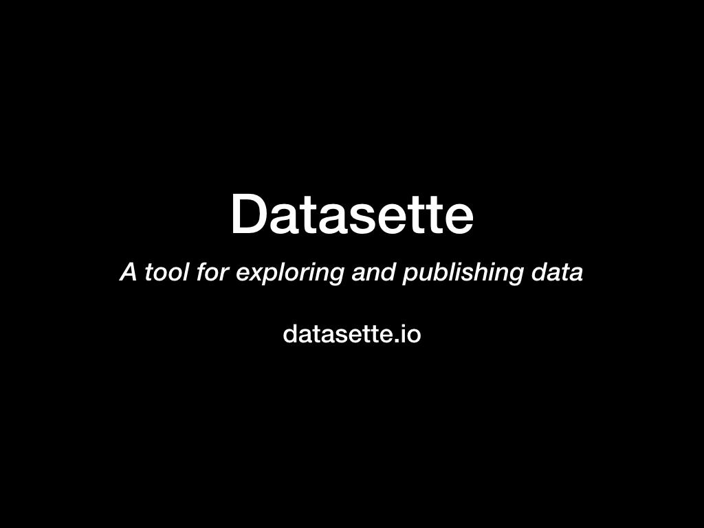 Datasette - a tool for exploring and publishing data - datasette.io